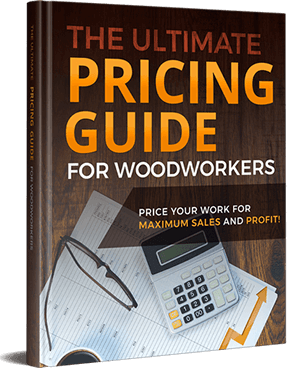pricing for woodworkers, how to price your woodworking projects, how to sell woodworking projects, how to sell crafts